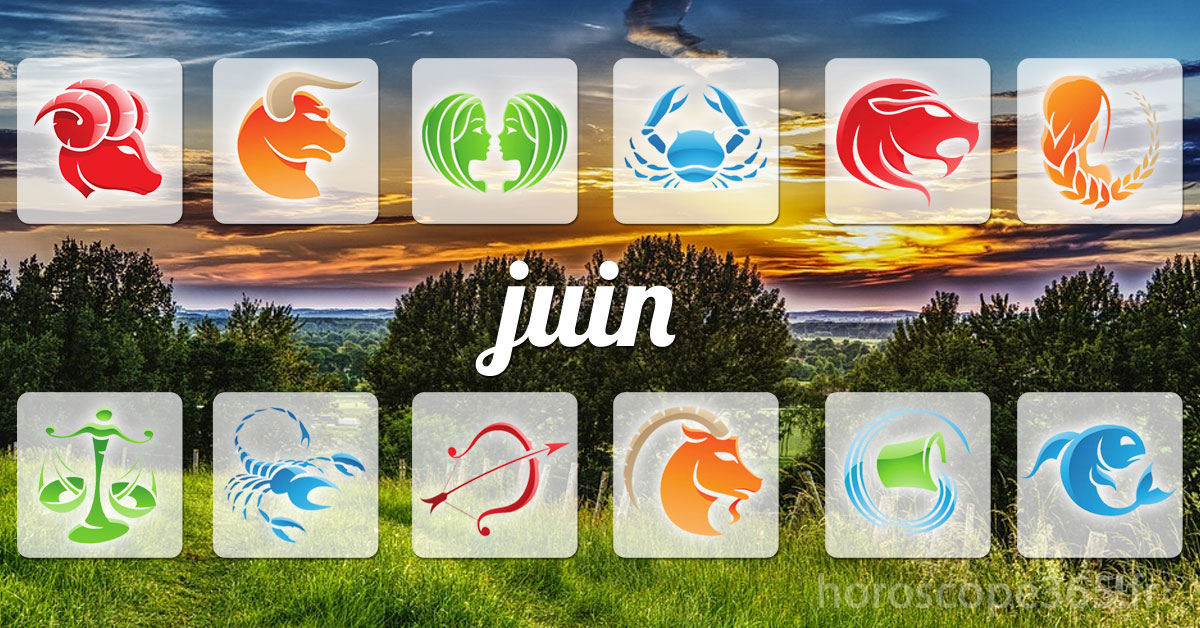 juin 2021 horoscope