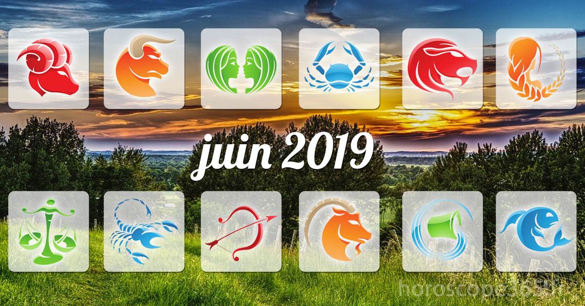 juin 2019 horoscope
