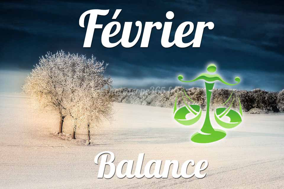 Balance horoscope fevrier