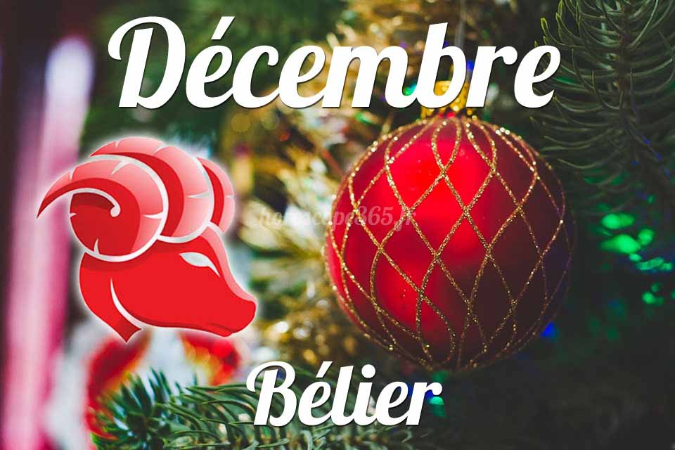 Bélier horoscope Décembre