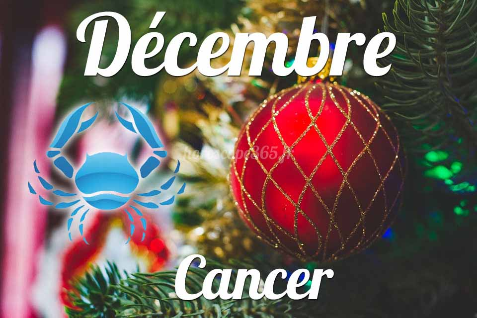 Cancer horoscope Décembre