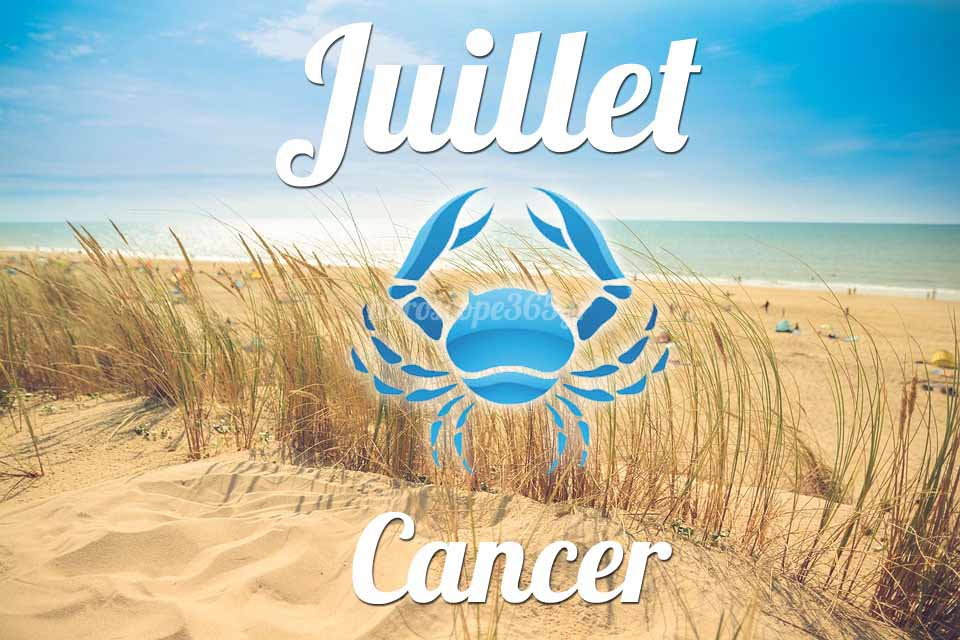 Cancer horoscope Juillet