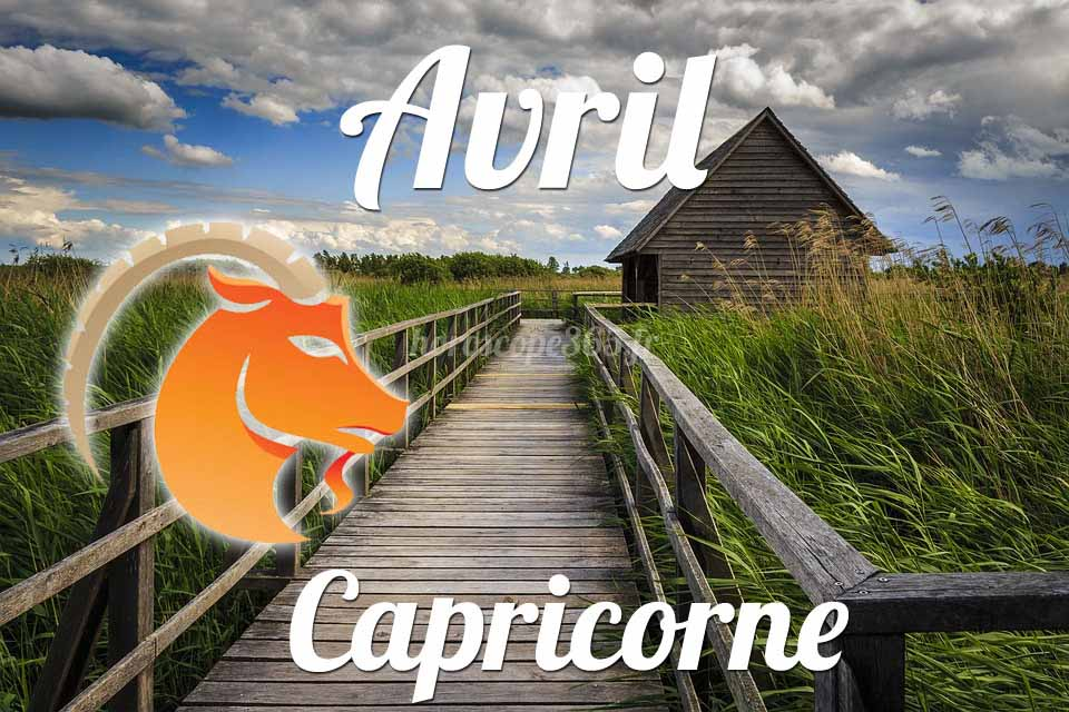 Capricorne horoscope avril