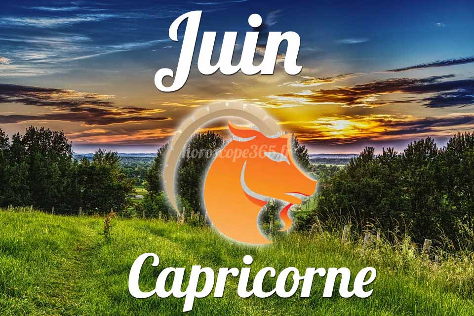 Capricorne horoscope Juin