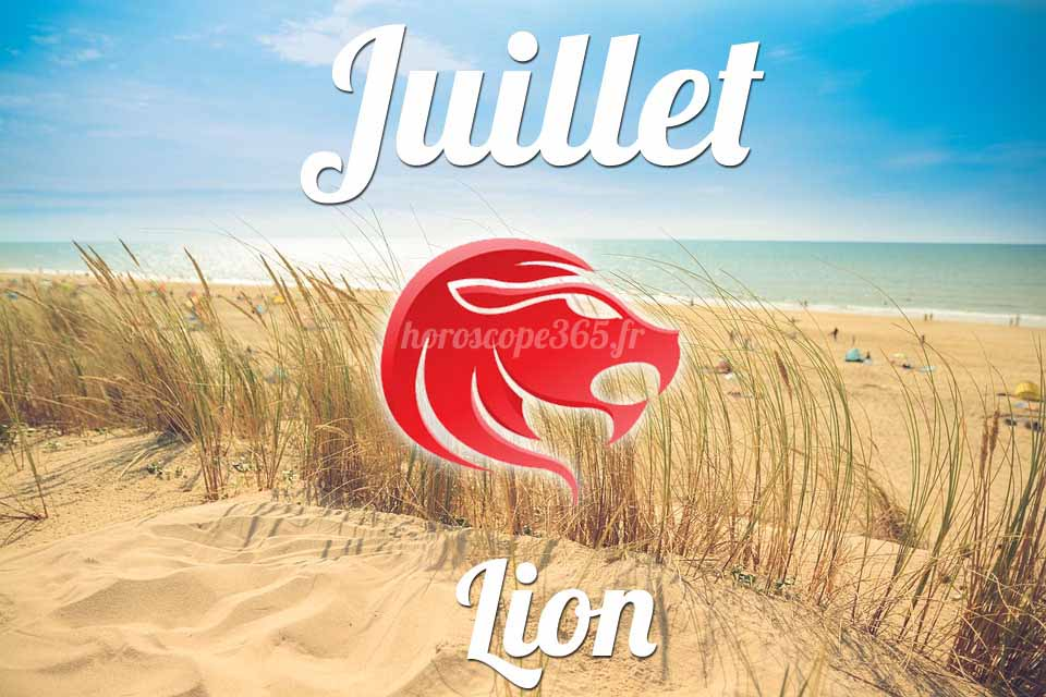 Lion horoscope Juillet