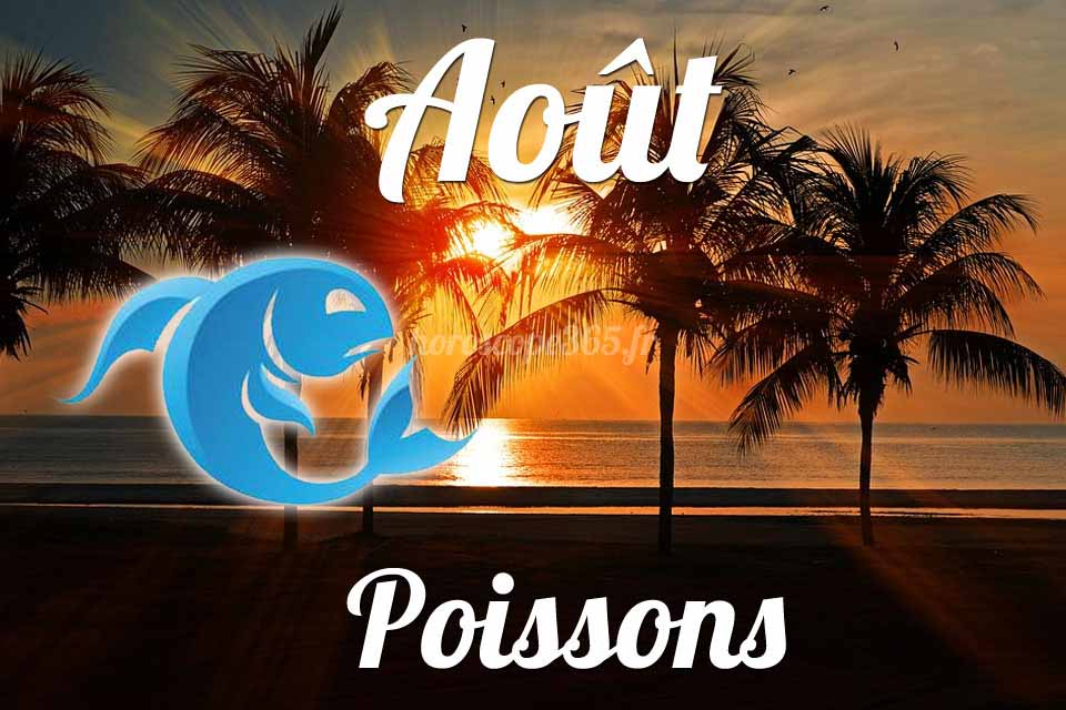 Poissons horoscope aout