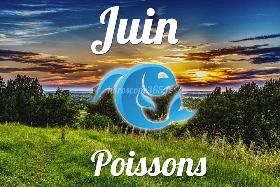 Poissons horoscope juin