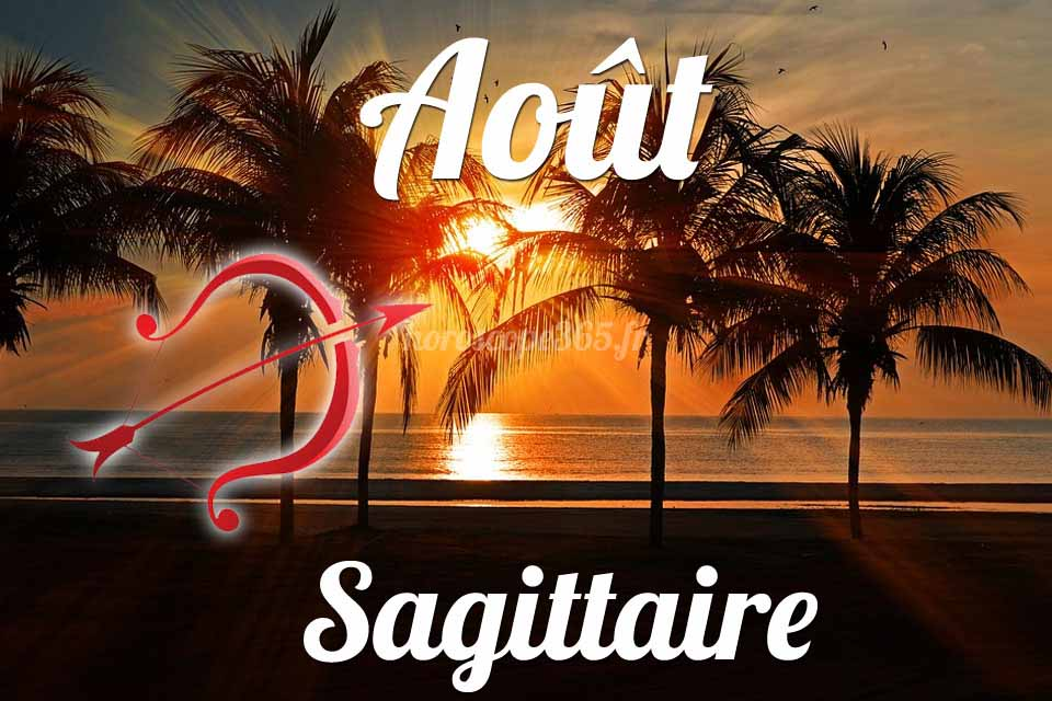 Sagittaire horoscope aout