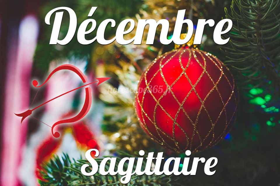 Sagittaire horoscope Décembre