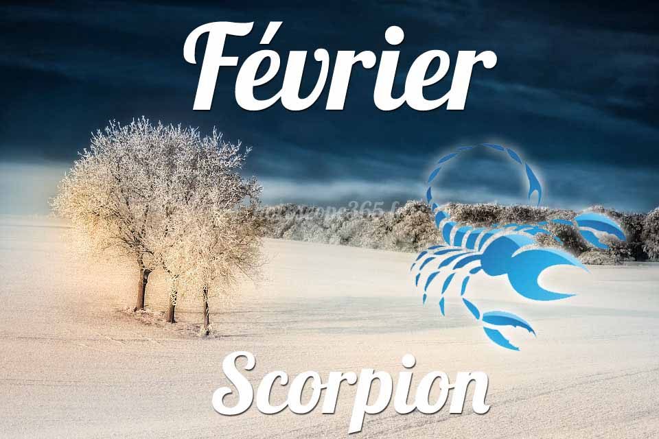 Scorpion horoscope Février