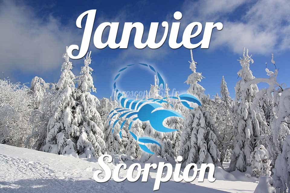 Scorpion horoscope Janvier