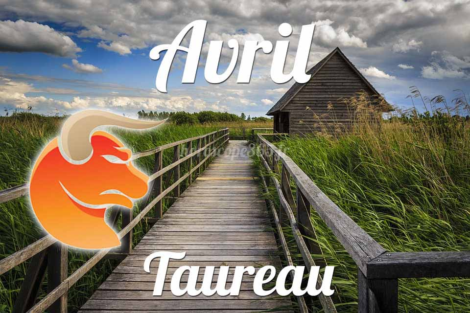 Taureau horoscope Avril