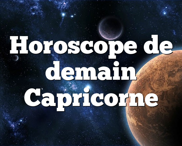 Horoscope de demain Capricorne