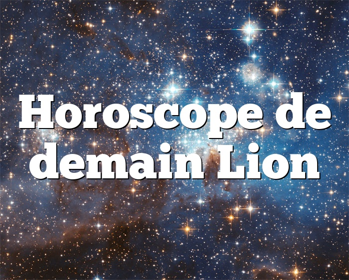 Horoscope de demain Lion