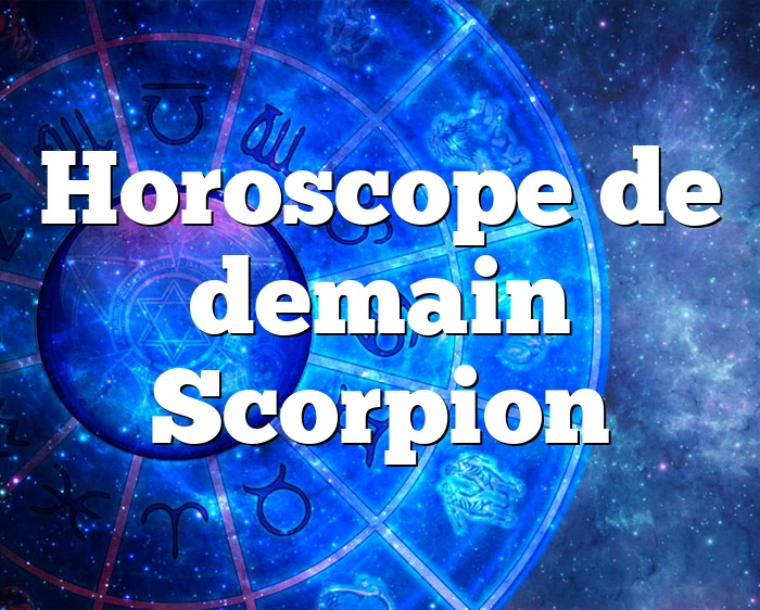 Horoscope de demain Scorpion