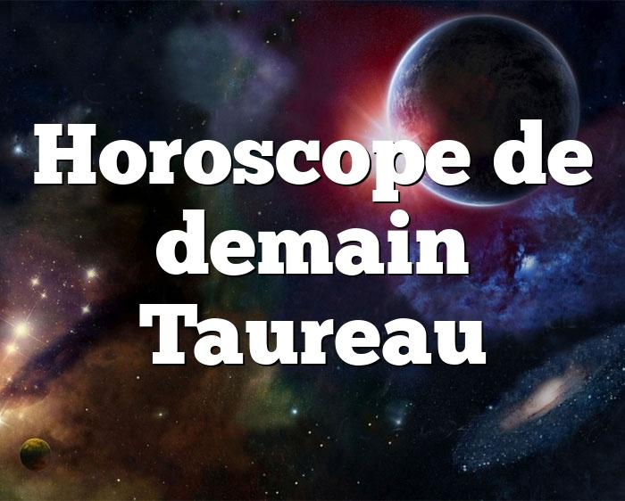 Horoscope de demain Taureau