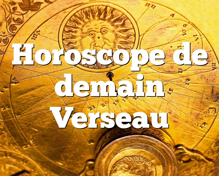Horoscope de demain Verseau