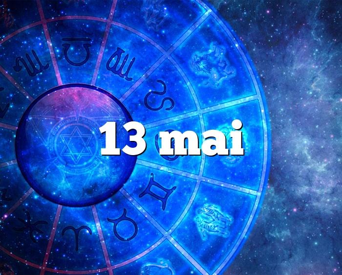 13 mai