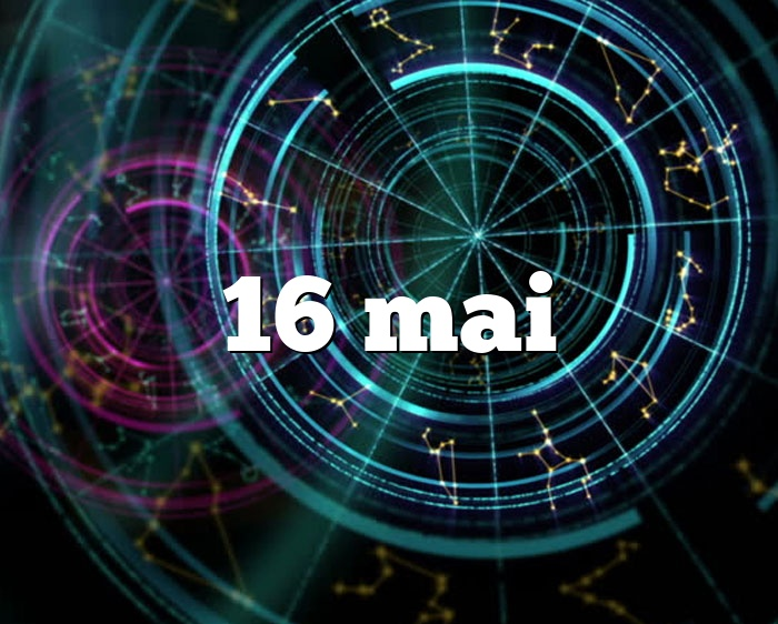 16 mai