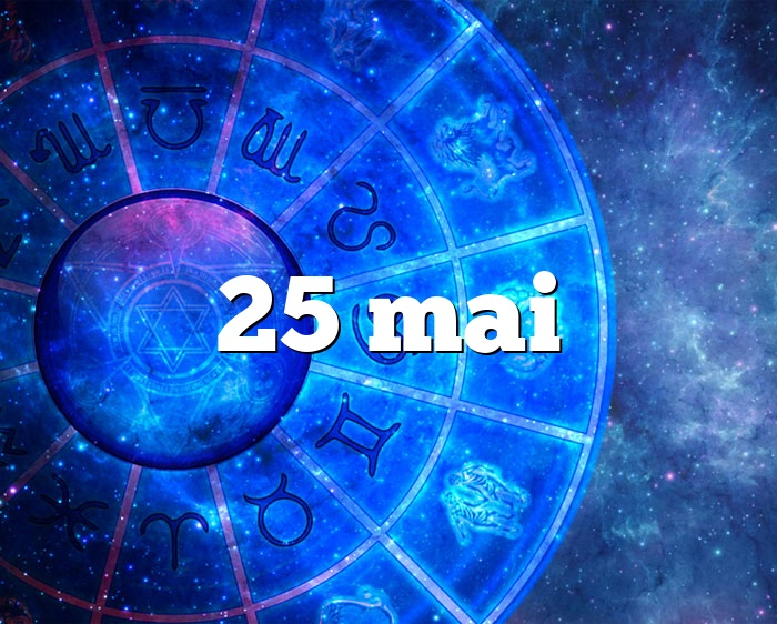 25 mai
