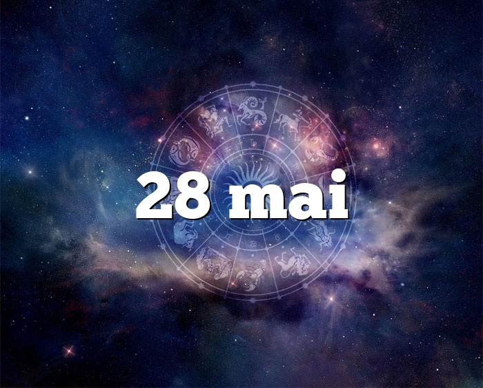 28 mai