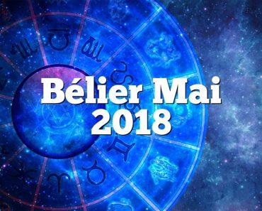 Bélier Mai 2018