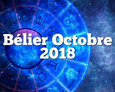 Bélier Octobre 2018
