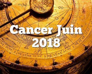 Cancer Juin 2018