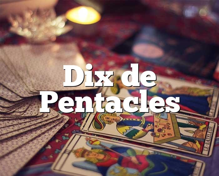 Dix de Pentacles