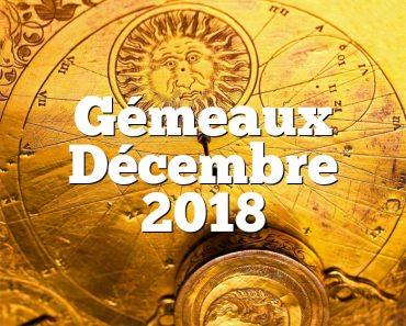 Gémeaux Décembre 2018