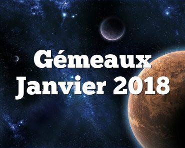 Gémeaux Janvier 2018