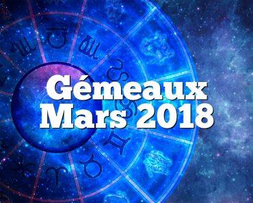 Gémeaux Mars 2018