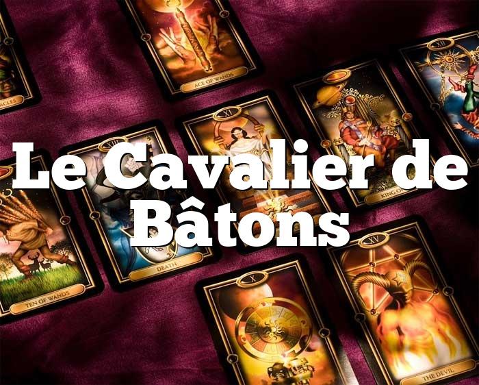 Le Cavalier de Bâtons