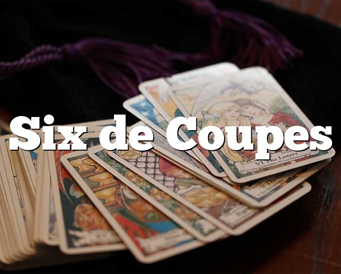 Six de Coupes