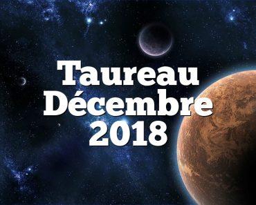 Taureau Décembre 2018