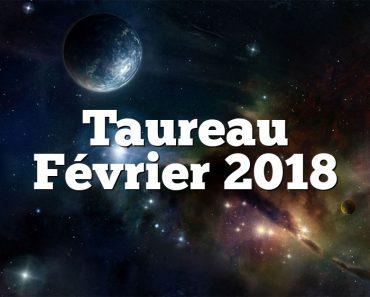Taureau Février 2018