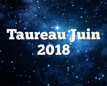 Taureau Juin 2018