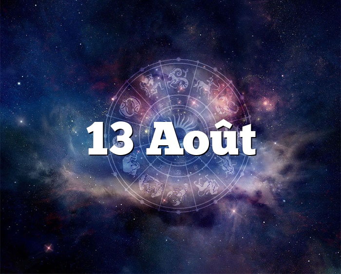 13 Août