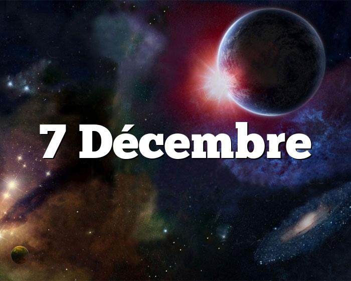 7 Décembre