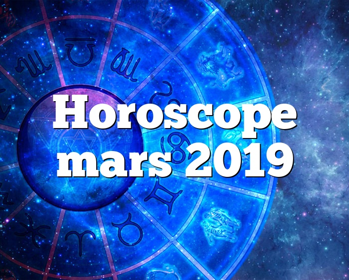 Horoscope mars 2019