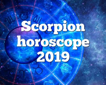 Scorpion horoscope 2019