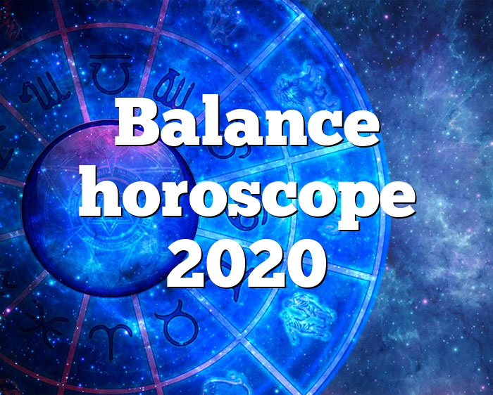 Balance horoscope 2020