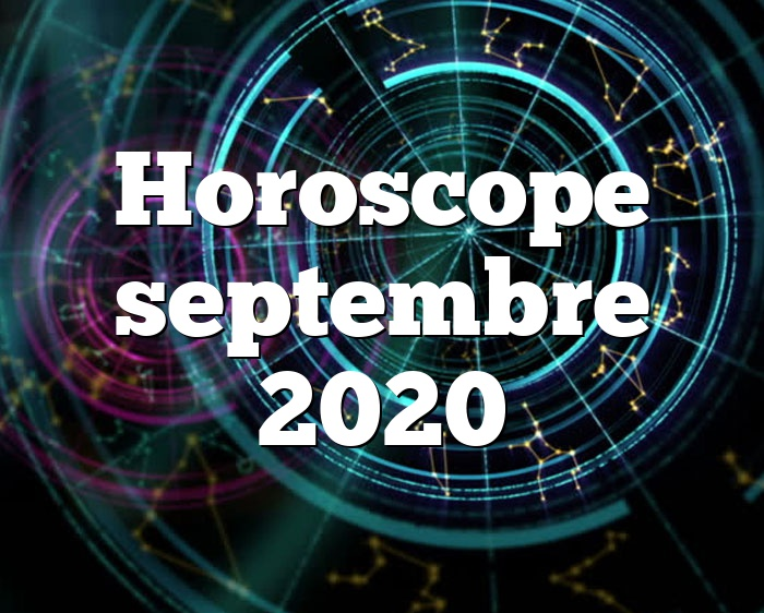 Horoscope septembre 2020