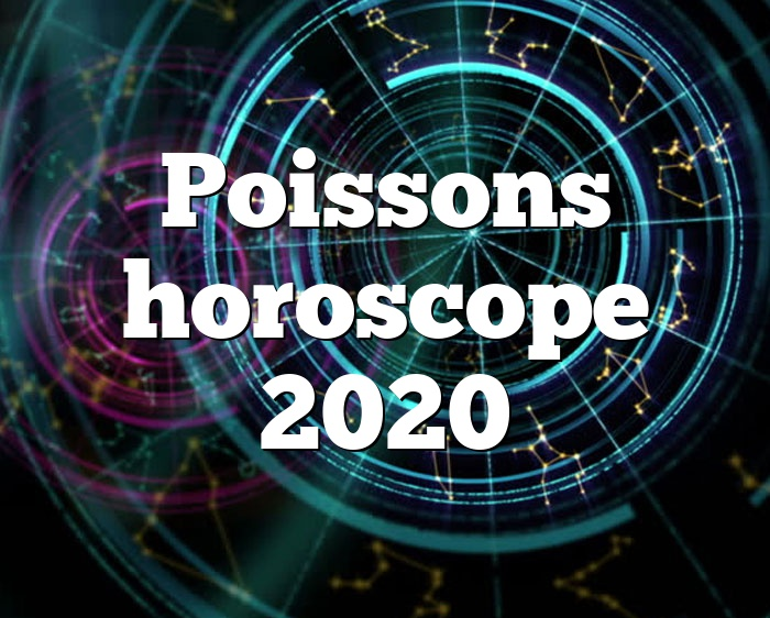 Poissons horoscope 2020