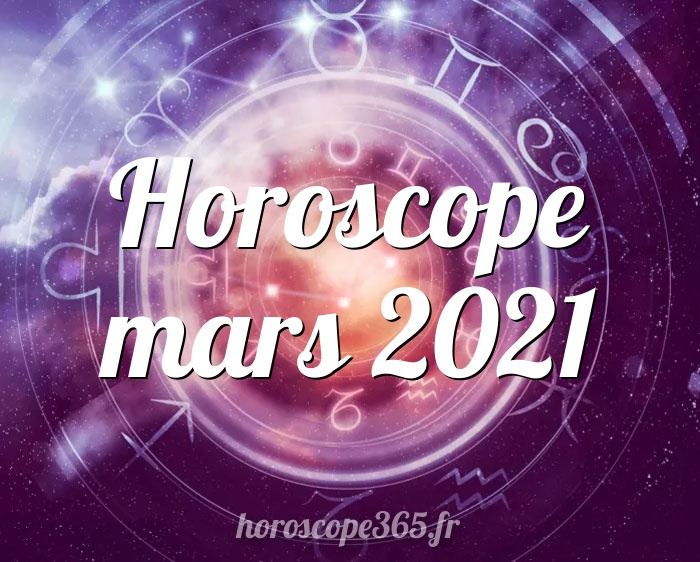 Horoscope mars 2021