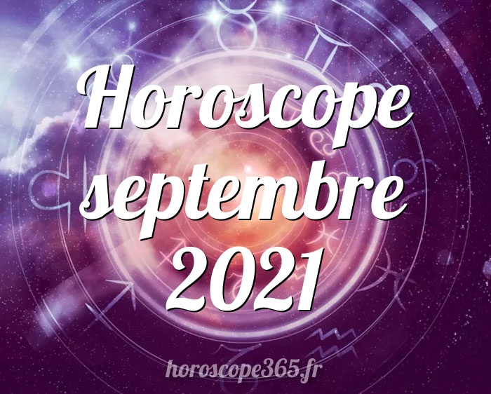 Horoscope septembre 2021