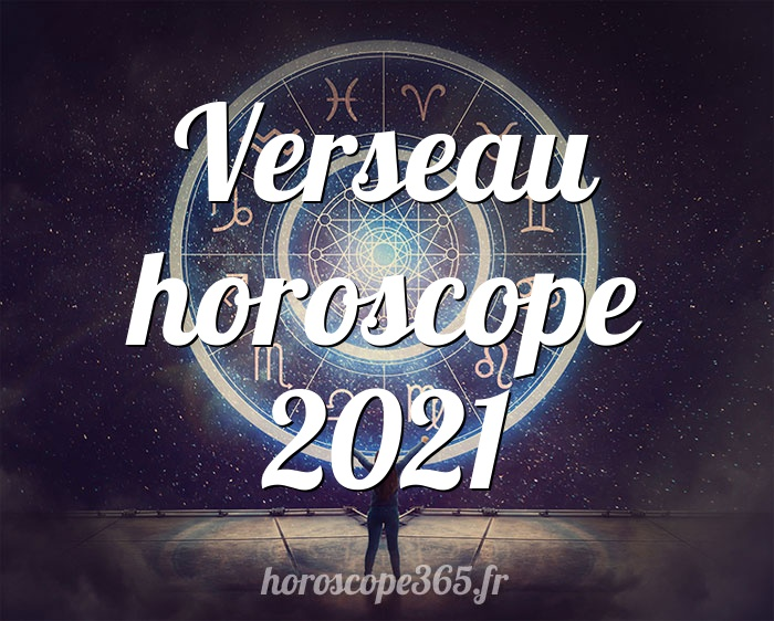 Verseau horoscope 2021