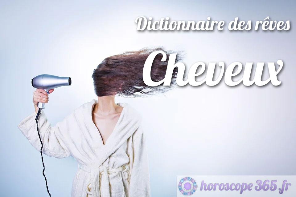 Interprétation et signification du rêve : Cheveux
