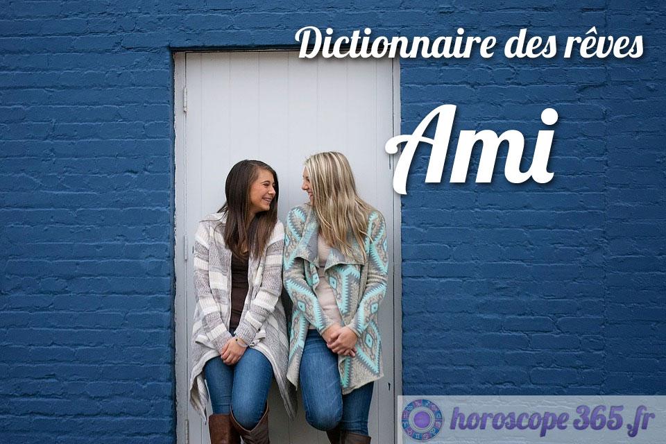 Dictionnaire des rêves : Ami