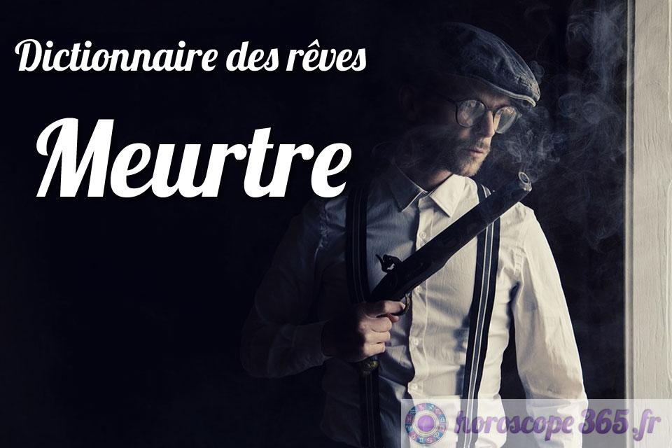 Dictionnaire des rêves : Meurtre